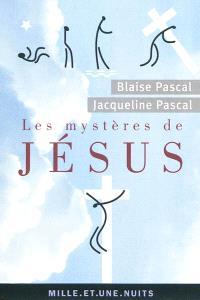Les mystères de Jésus : recueil pascalien