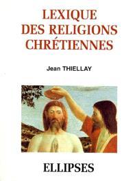 Lexique historique des religions chrétiennes