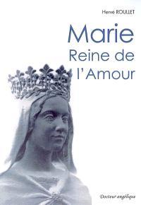 Marie : reine de l'amour
