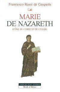 Marie de Nazareth : icône d'Israël et de l'Eglise
