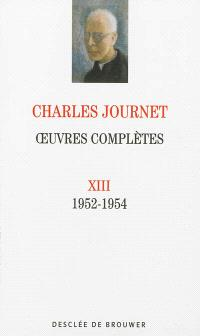 Oeuvres complètes. Volume XIII, 1952-1954