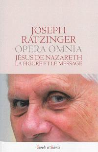 Opera omnia = Oeuvres complètes. Volume 6, Jésus de Nazareth : la figure et le message
