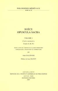 Opuscula sacra. Volume 1, Capita dogmata : (traités II, III, IV)