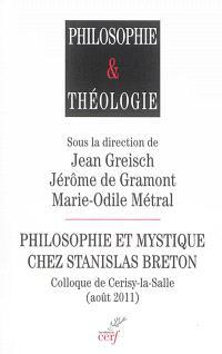 Philosophie et mystique chez Stanislas Breton : colloque de Cerisy-La-Salle (août 2011)