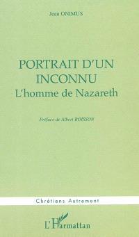 Portrait d'un inconnu : l'homme de Nazareth