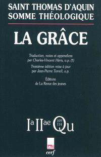 Somme théologique, La grâce : 2a 2ae, questions 109-114