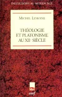 Théologie et platonisme au XIIe siècle