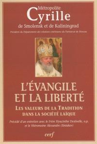 L'Evangile et la liberté : les valeurs de la tradition dans la société laïque