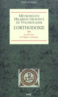 L'orthodoxie. Volume 2, La doctrine de l'Eglise orthodoxe