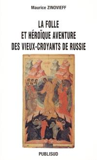 La folle et héroïque aventure des Vieux-Croyants de Russie