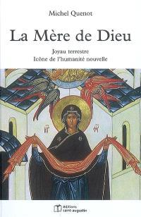 La mère de Dieu : joyau terrestre, icône de l'humanité nouvelle