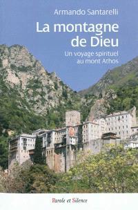 La montagne de Dieu : un voyage spirituel au mont Athos