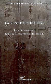 La Russie orthodoxe : identité nationale dans la Russie post-communiste