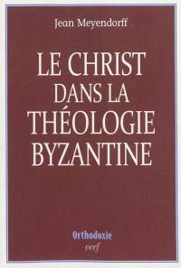 Le Christ dans la théologie byzantine