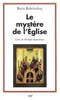 Le mystère de l'Eglise : cours de théologie dogmatique