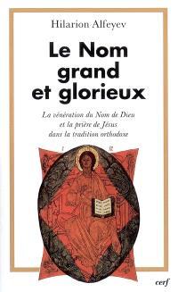 Le nom grand et glorieux : la vénération du nom de Dieu et la prière de Jésus dans la tradition orthodoxe