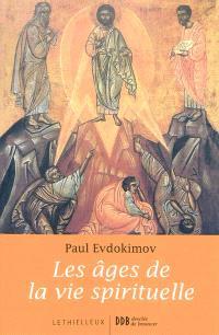 Les âges de la vie spirituelle : des Pères du désert à nos jours
