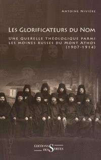 Les glorificateurs du nom : une querelle théologique parmi les moines russes du mont Athos : 1907-1914