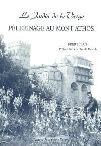 Pèlerinage au mont Athos : le jardin de la vierge