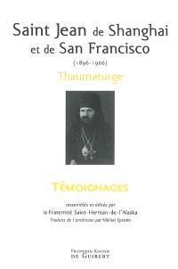 Saint Jean de Shanghai et de San Francisco (1896-1966), thaumaturge