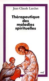 Thérapeutique des maladies spirituelles : une introduction à la tradition ascétique de l'Eglise orthodoxe
