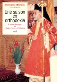 Une Saison en orthodoxie : choix d'homélies radiophoniques...
