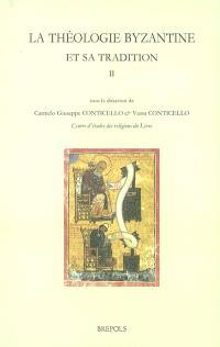 La théologie byzantine et sa tradition. Volume 2, XIIIe-XIXe s.