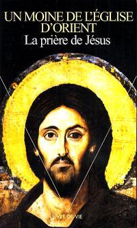La prière de Jésus : sa genèse, son développement et sa pratique dans la tradition religieuse byzanto-slave