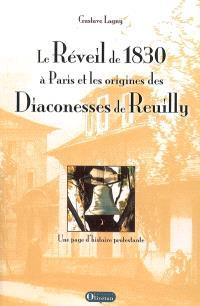 Le réveil de 1830 à Paris et les origines des diaconesses de Reuilly : une page d'histoire protestante
