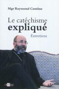 Le catéchisme expliqué : entretiens