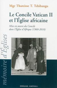 Le Concile Vatican II et l'Eglise africaine : mise en oeuvre du Concile dans l'Eglise d'Afrique (1960-2010)