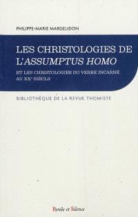 Les christologies de l'Assumptus Homo et les christologies du Verbe incarné au XXe siècle : les enjeux d'un débat christologique : 1927-1960