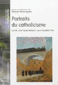 Portraits du catholicisme : une comparaison européenne