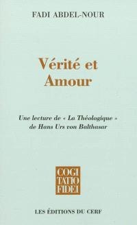 Vérité et amour : une lecture de La théologique de Hans Urs von Balthasar
