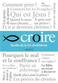 Croire : guide de la foi chrétienne