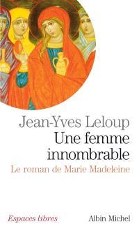 Une femme innombrable : le roman de Marie Madeleine