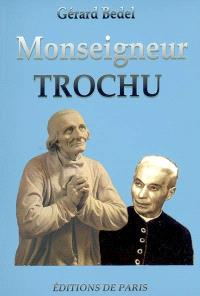Monseigneur Trochu : maître de l'hagiographie