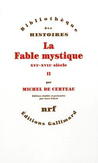 La fable mystique (XVIe-XVIIe siècle). Volume 2