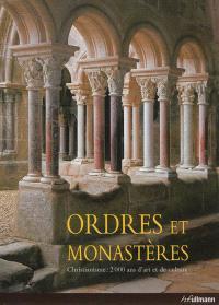 Ordres et monastères : christianisme, 2.000 ans d'art et de culture