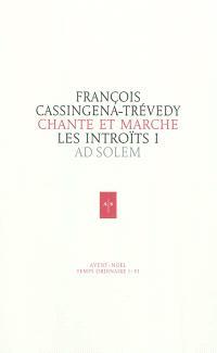 Chante et marche : les introïts. Volume 1, Avent, Noël, temps ordinaire I-IV