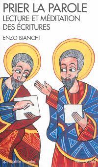 Prier la parole : lecture et méditation des Ecritures