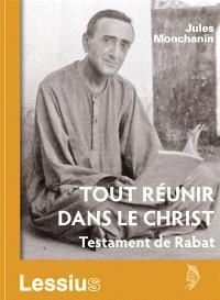 Tout réunir dans le Christ : testament de Rabat