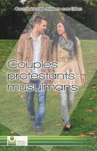 Couples protestants-musulmans : accueillir et accompagner les couples protestants-musulmans dans nos églises