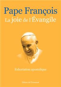 La joie de l'Evangile : exhortation apostolique