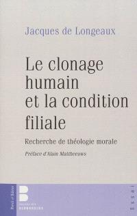 Le clonage humain et la condition filiale : recherche de théologie morale