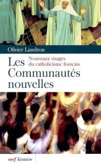 Les communautés nouvelles : nouveaux visages du catholicisme français