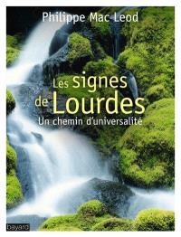 Les signes de Lourdes : un chemin d'universalité