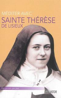 Méditer avec sainte Thérèse de Lisieux : une pensée par jour