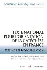 Texte national pour l'orientation de la catéchèse en France : et principes d'organisation