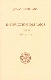 Instruction des laïcs. Volume 2, Livres II, 17-III